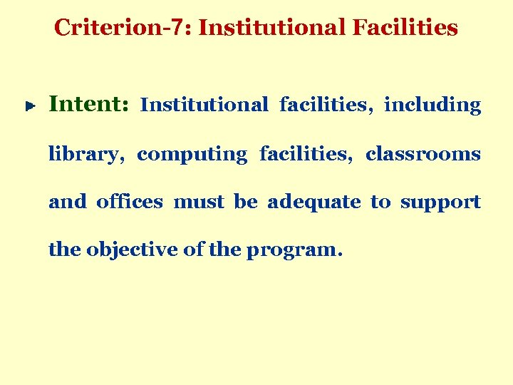 Criterion-7: Institutional Facilities Intent: Institutional facilities, including library, computing facilities, classrooms and offices must
