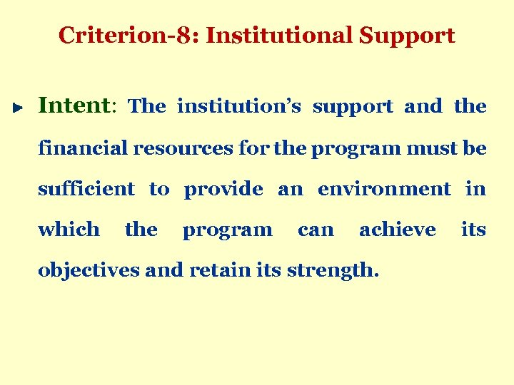 Criterion-8: Institutional Support Intent: The institution's support and the financial resources for the program