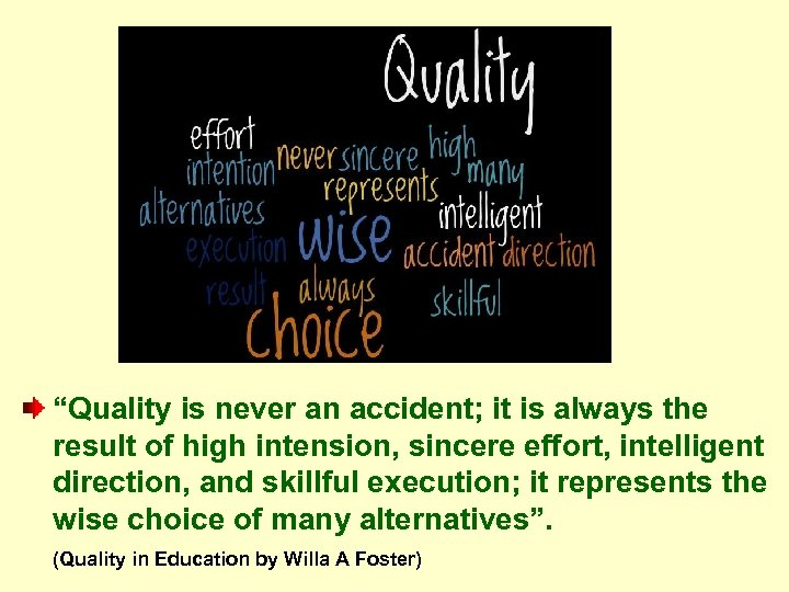 """""""Quality is never an accident; it is always the result of high intension, sincere"""