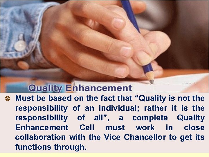 """Must be based on the fact that """"Quality is not the responsibility of an"""