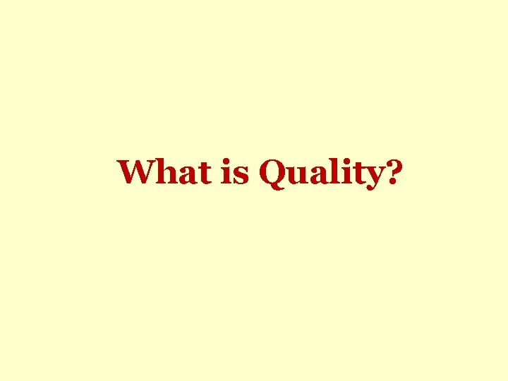 What is Quality?