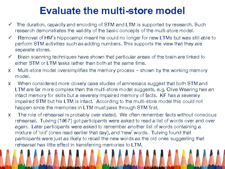 Evaluate the multi-store model ü The duration, capacity and encoding of STM and LTM