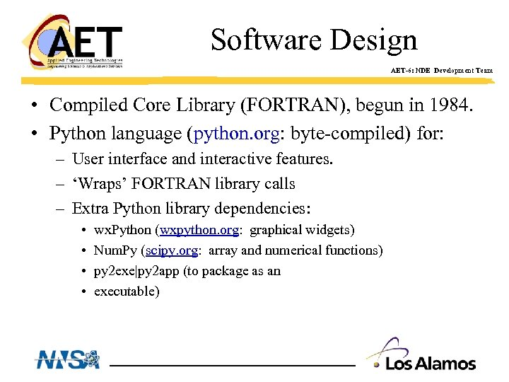 Software Design AET-6: NDE Development Team • Compiled Core Library (FORTRAN), begun in 1984.