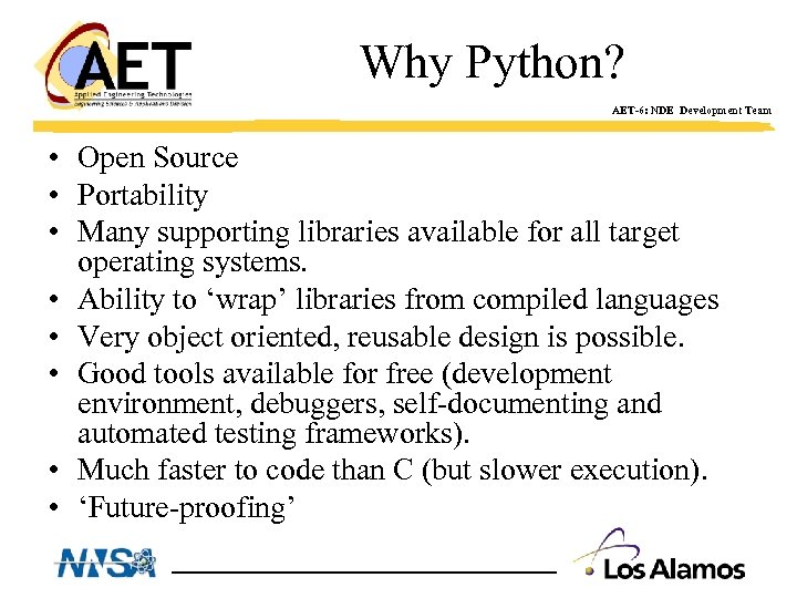 Why Python? AET-6: NDE Development Team • Open Source • Portability • Many supporting