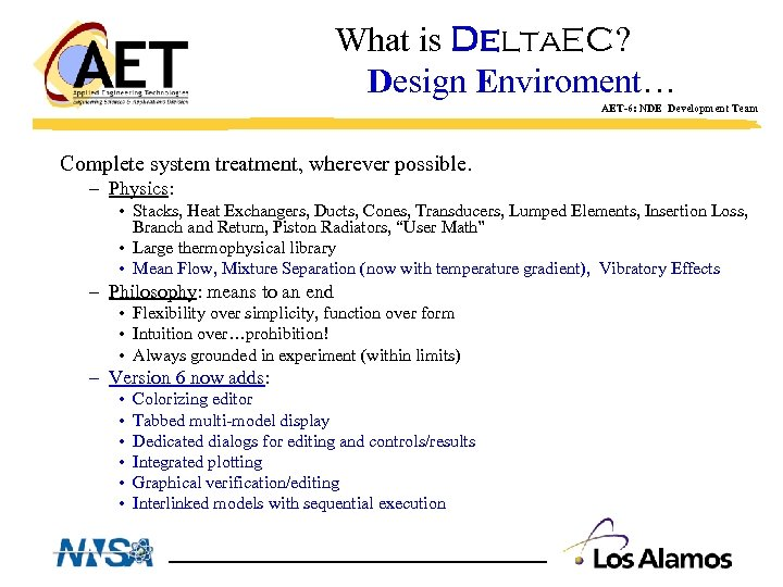 What is Delta. EC? Design Enviroment… AET-6: NDE Development Team Complete system treatment, wherever