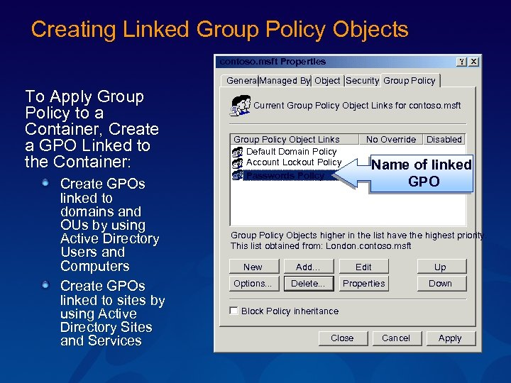 Creating Linked Group Policy Objects contoso. msft Properties General. Managed By Object Security Group