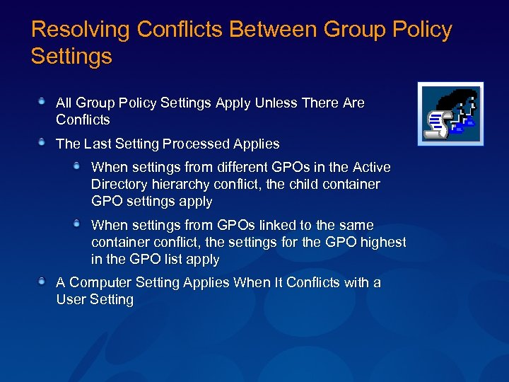 Resolving Conflicts Between Group Policy Settings All Group Policy Settings Apply Unless There Are