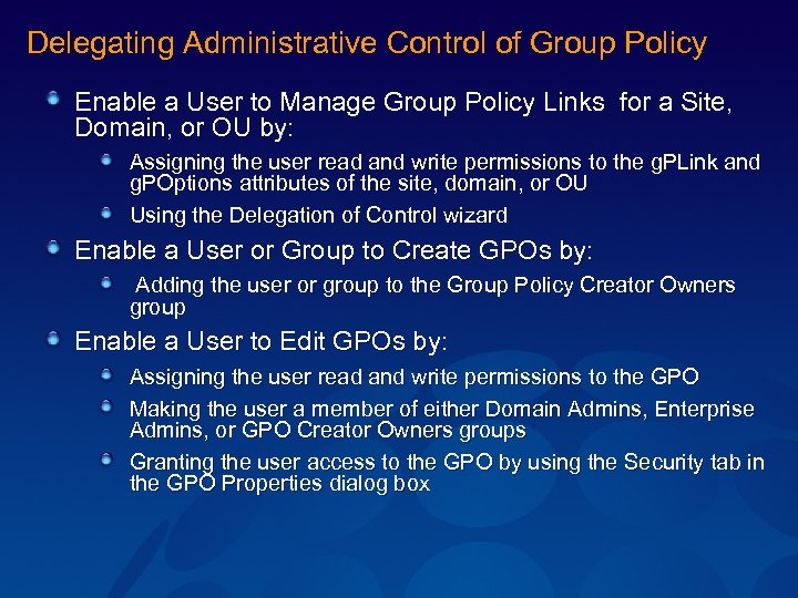 Delegating Administrative Control of Group Policy Enable a User to Manage Group Policy Links