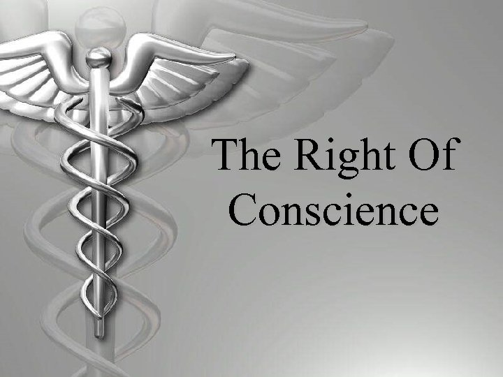 The Right Of Conscience