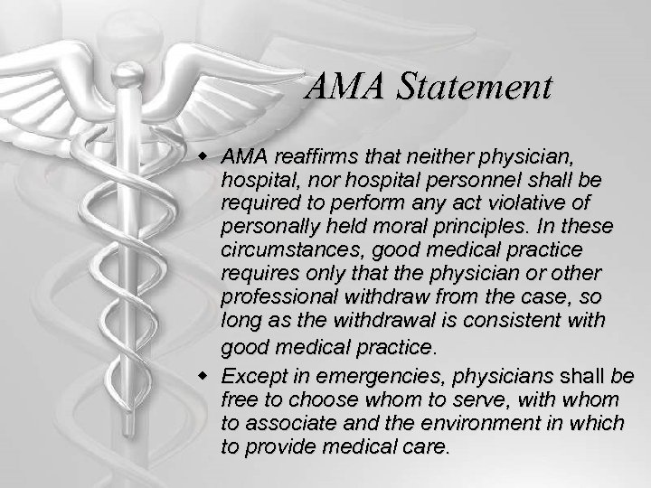 AMA Statement w AMA reaffirms that neither physician, hospital, nor hospital personnel shall be