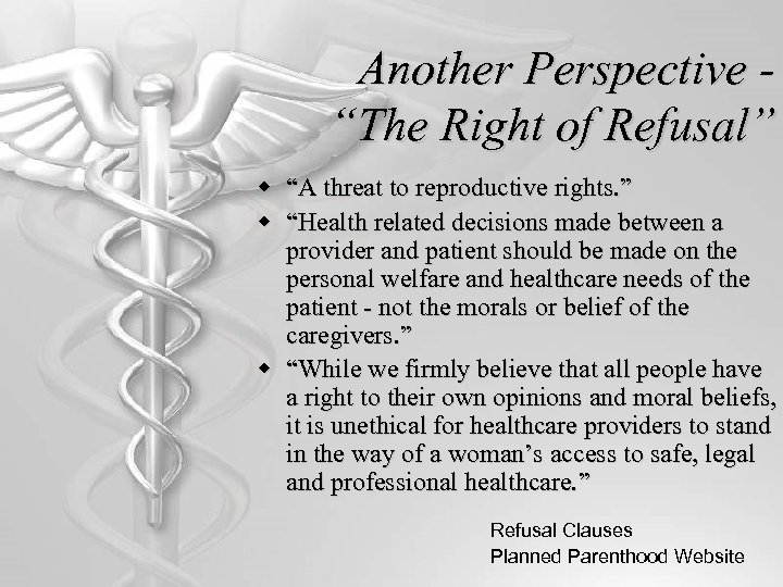 """Another Perspective """"The Right of Refusal"""" w """"A threat to reproductive rights. """" w"""