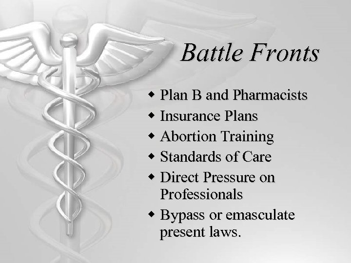 Battle Fronts w Plan B and Pharmacists w Insurance Plans w Abortion Training w