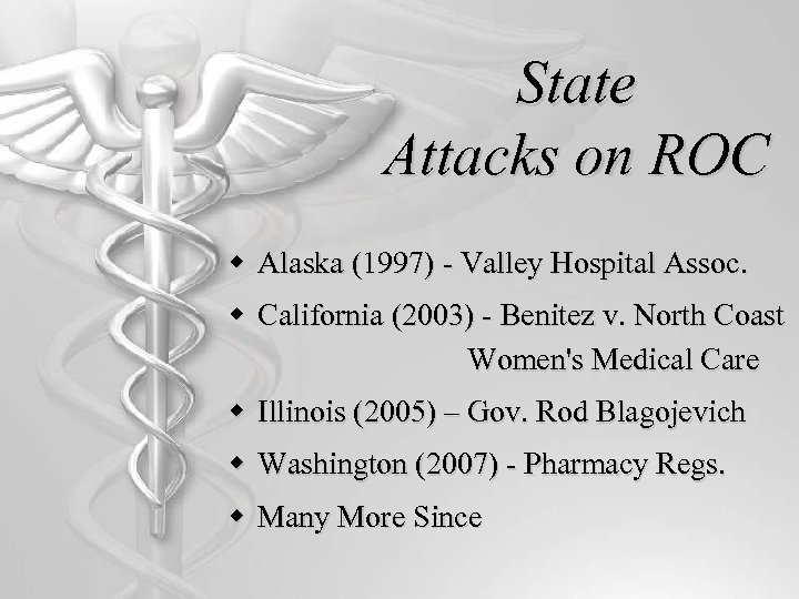 State Attacks on ROC w Alaska (1997) - Valley Hospital Assoc. w California (2003)