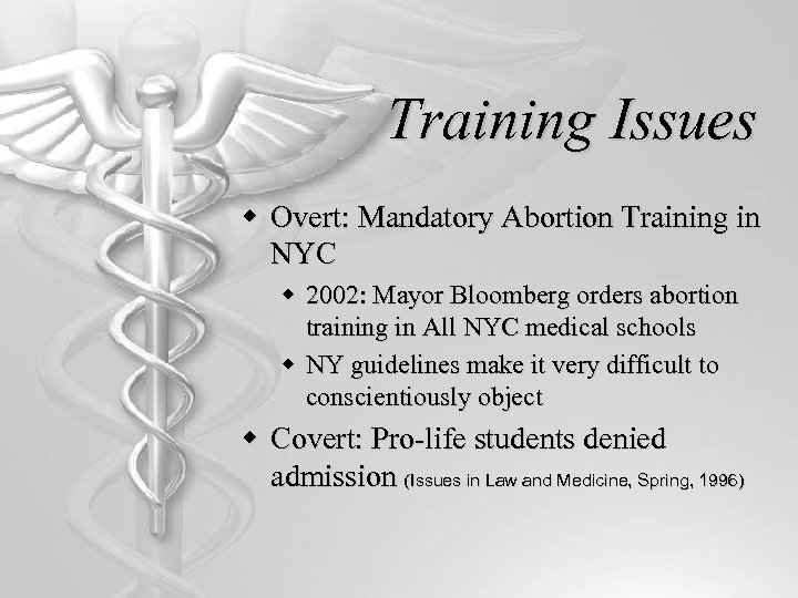 Training Issues w Overt: Mandatory Abortion Training in NYC w 2002: Mayor Bloomberg orders