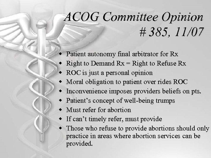 ACOG Committee Opinion # 385, 11/07 w w w w w Patient autonomy final