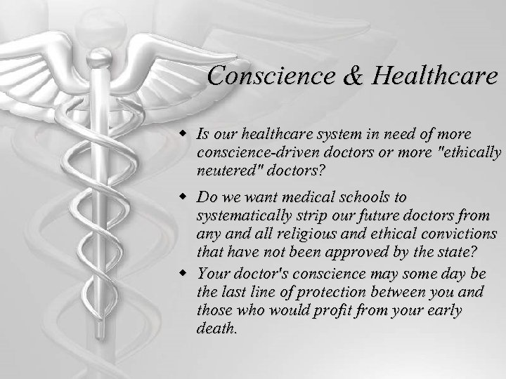 Conscience & Healthcare w Is our healthcare system in need of more conscience-driven doctors