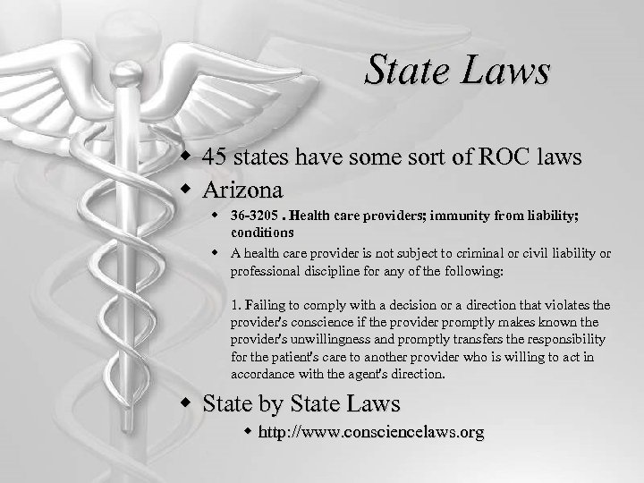 State Laws w 45 states have some sort of ROC laws w Arizona w