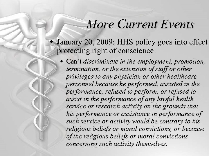 More Current Events w January 20, 2009: HHS policy goes into effect protecting right