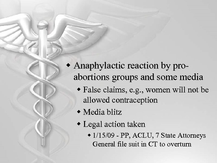 w Anaphylactic reaction by proabortions groups and some media w False claims, e. g.