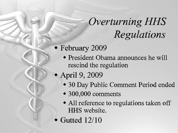 Overturning HHS Regulations w February 2009 w President Obama announces he will rescind the
