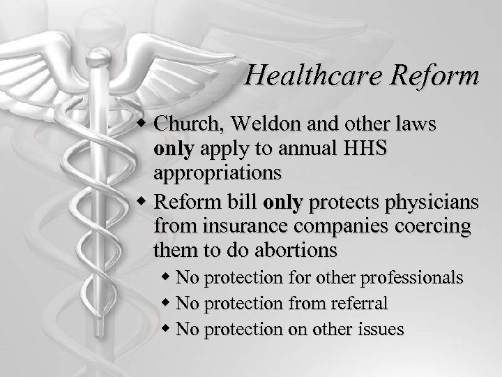 Healthcare Reform w Church, Weldon and other laws only apply to annual HHS appropriations