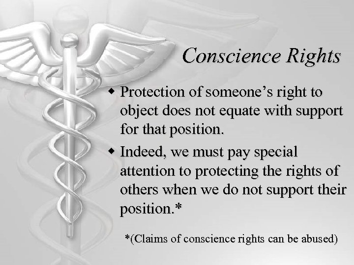 Conscience Rights w Protection of someone's right to object does not equate with support