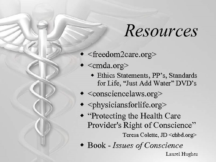 Resources w <freedom 2 care. org> w <cmda. org> w Ethics Statements, PP's, Standards