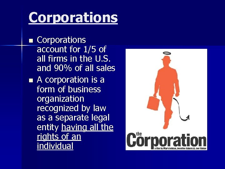 Corporations n n Corporations account for 1/5 of all firms in the U. S.