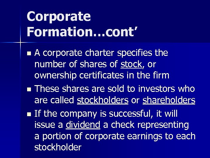 Corporate Formation…cont' A corporate charter specifies the number of shares of stock, or ownership