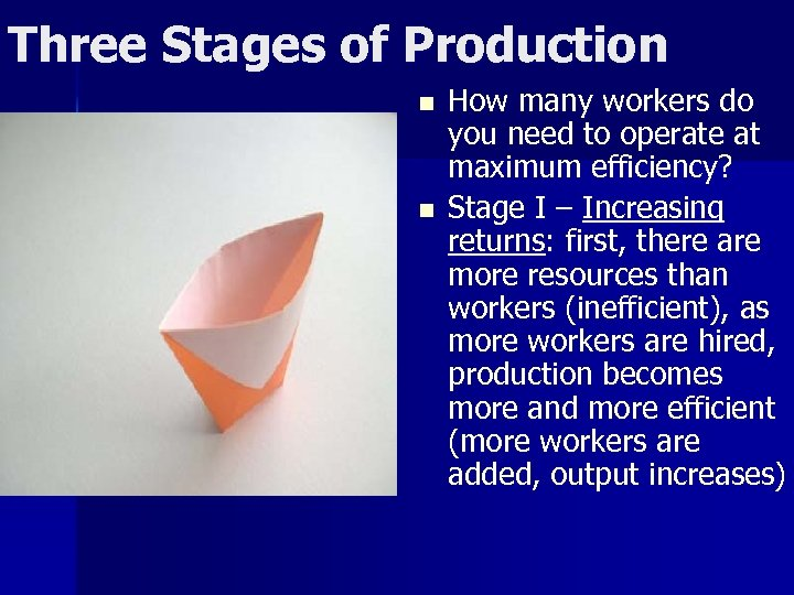 Three Stages of Production n n How many workers do you need to operate