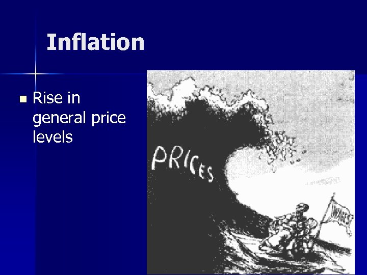 Inflation n Rise in general price levels