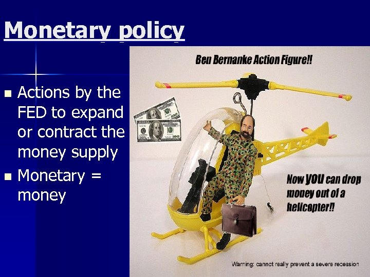 Monetary policy Actions by the FED to expand or contract the money supply n