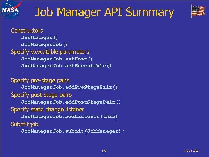 Job Manager API Summary Constructors Job. Manager() Job. Manager. Job() Specify executable parameters Job.