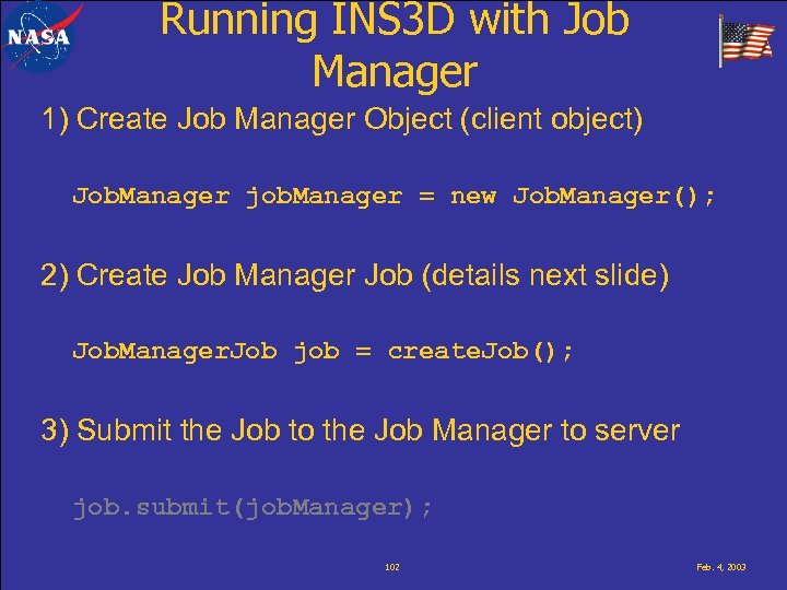 Running INS 3 D with Job Manager 1) Create Job Manager Object (client object)