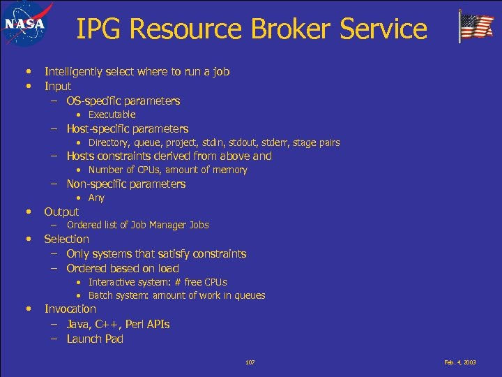 IPG Resource Broker Service • • Intelligently select where to run a job Input