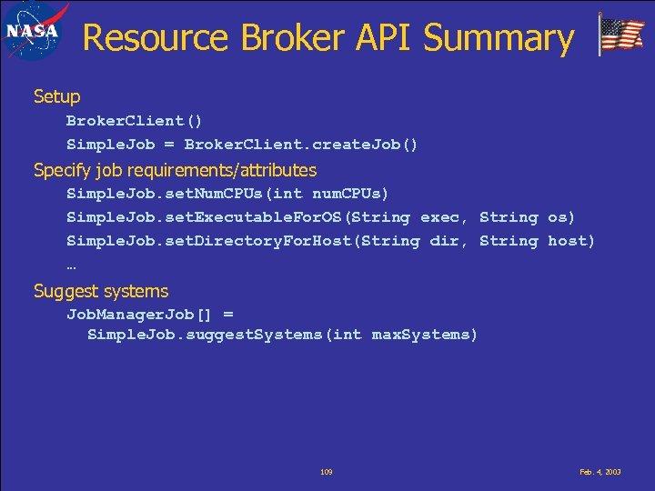 Resource Broker API Summary Setup Broker. Client() Simple. Job = Broker. Client. create. Job()