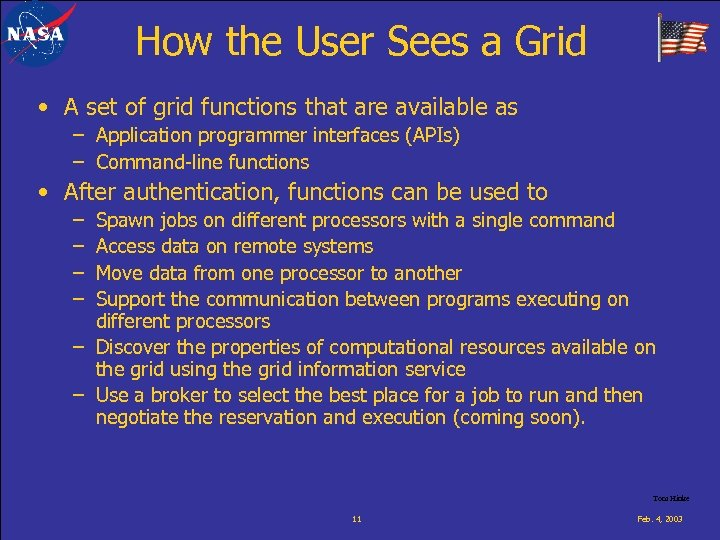 How the User Sees a Grid • A set of grid functions that are