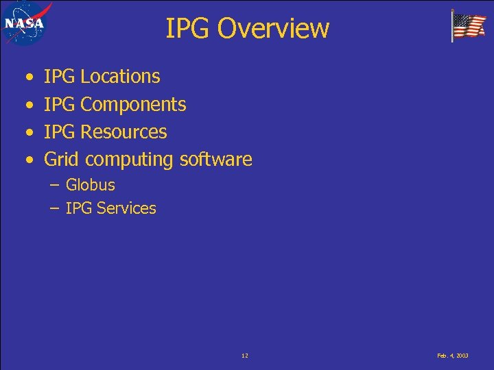 IPG Overview • • IPG Locations IPG Components IPG Resources Grid computing software –