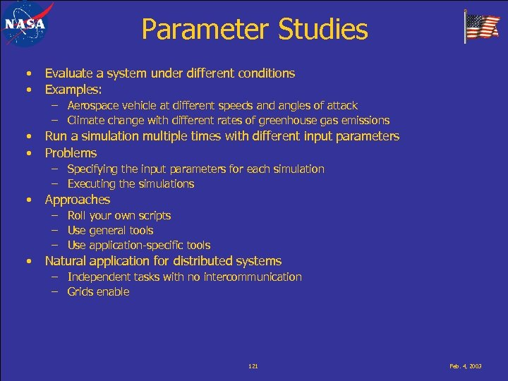 Parameter Studies • • Evaluate a system under different conditions Examples: – Aerospace vehicle