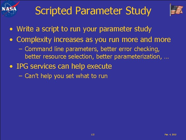 Scripted Parameter Study • Write a script to run your parameter study • Complexity
