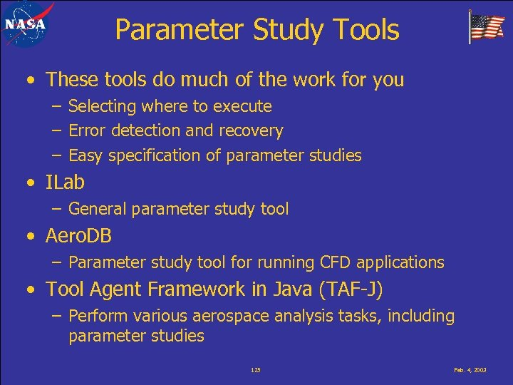Parameter Study Tools • These tools do much of the work for you –