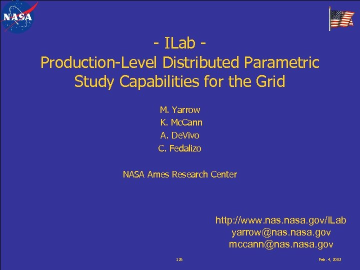 - ILab Production-Level Distributed Parametric Study Capabilities for the Grid M. Yarrow K. Mc.