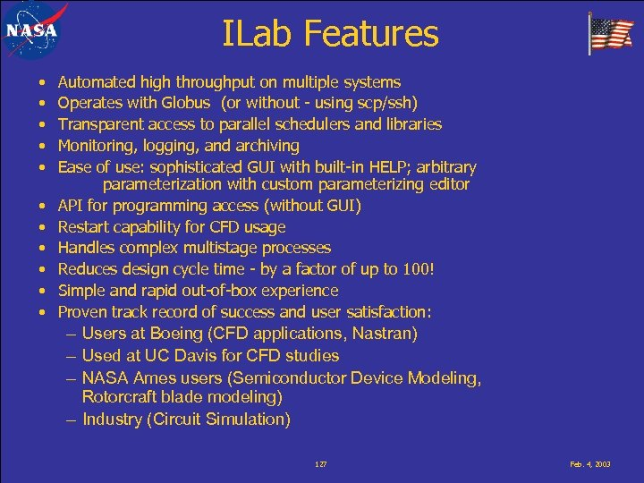 ILab Features • • • Automated high throughput on multiple systems Operates with Globus