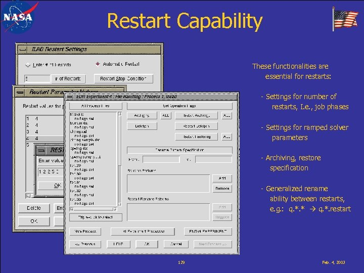 Restart Capability These functionalities are essential for restarts: - Settings for number of restarts,