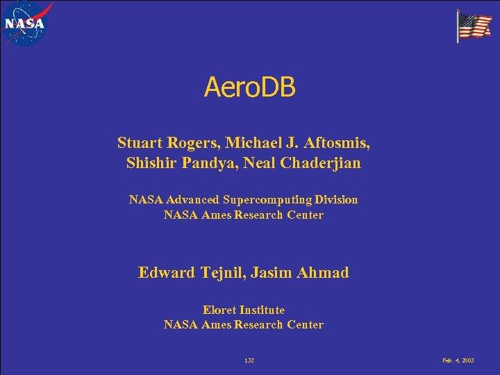 Aero. DB Stuart Rogers, Michael J. Aftosmis, Shishir Pandya, Neal Chaderjian NASA Advanced Supercomputing