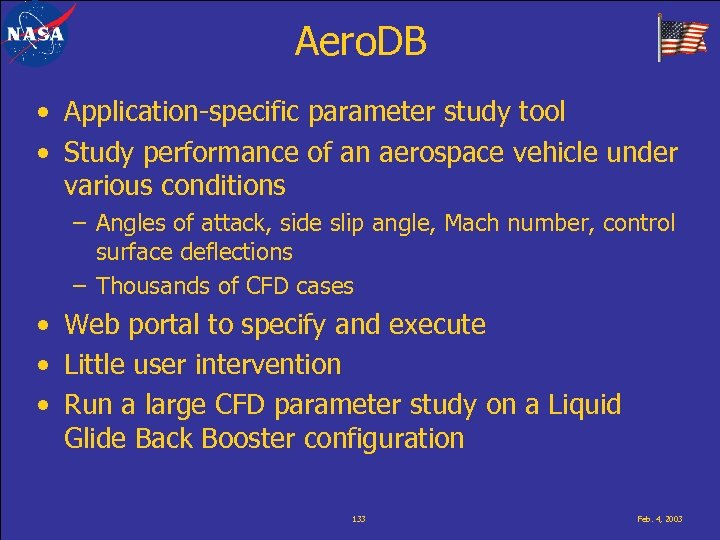 Aero. DB • Application-specific parameter study tool • Study performance of an aerospace vehicle
