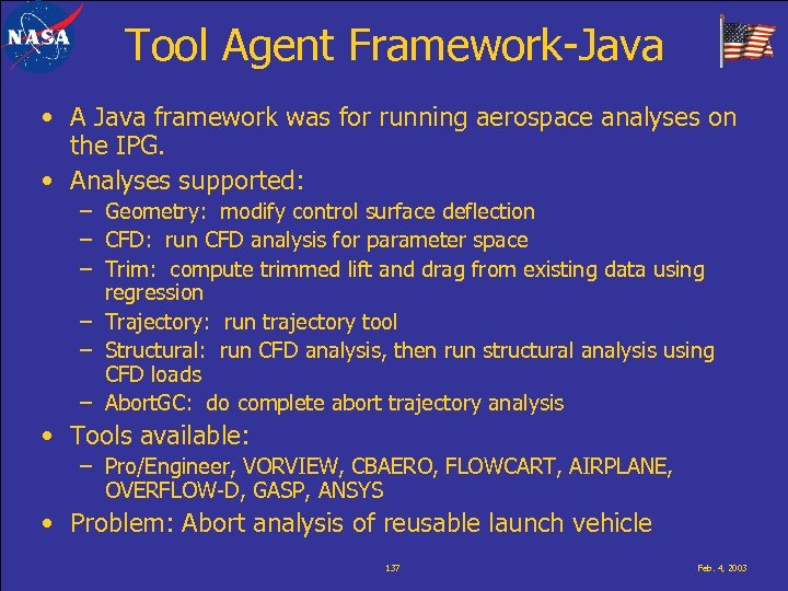 Tool Agent Framework-Java • A Java framework was for running aerospace analyses on the