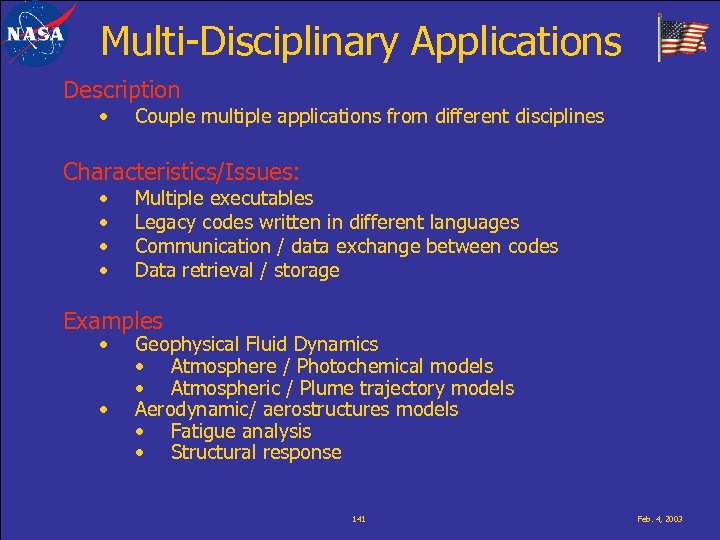 Multi-Disciplinary Applications Description • Couple multiple applications from different disciplines Characteristics/Issues: • • Multiple