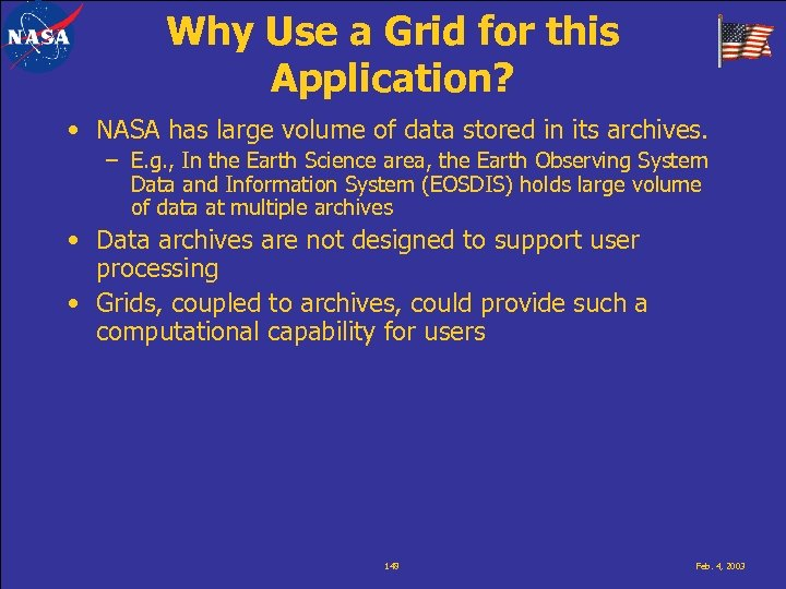 Why Use a Grid for this Application? • NASA has large volume of data