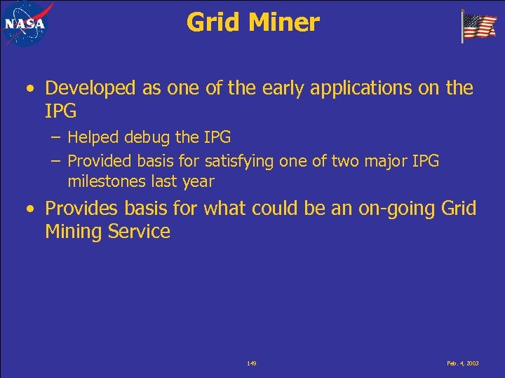 Grid Miner • Developed as one of the early applications on the IPG –